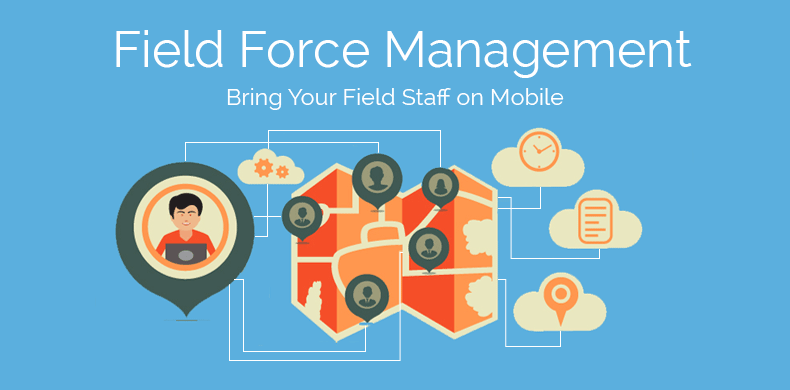 MOBILE FIELD FORCE MANAGEMENT SYSTEM